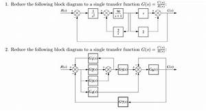 Solved  1  Reduce The Following Block Diagram To A Single