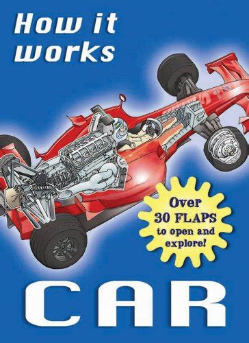 books about cars and how they work 1993 plymouth colt spare parts catalogs how it works car over 30 flaps to open and explore how it works books toolfanatic com