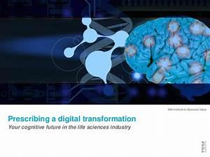 Prescribing a digital transformation for life sciences ...