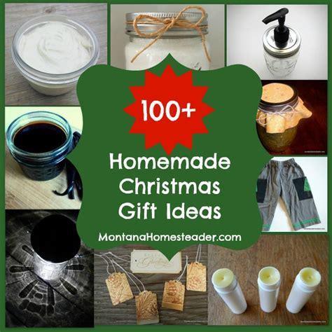 100 homemade christmas gifts montana homesteader