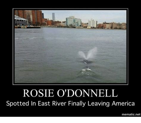 Rosie O Donnell Memes - rosie o donnell spotted in east river finally leaving america mematicnet meme on sizzle