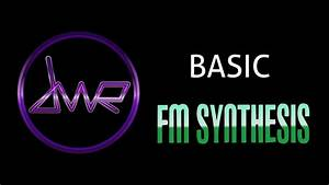 Fm Synthesis Basic Guide
