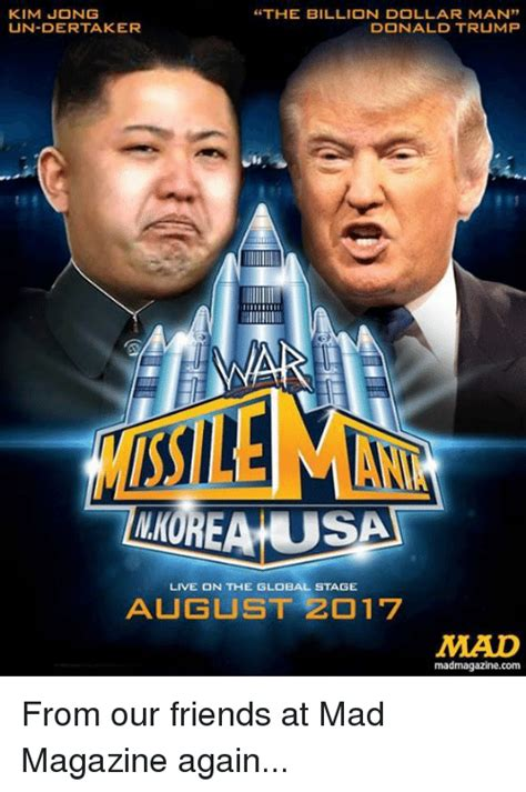 Kim And Trump Memes - kim jong un dertaker the billion dollar man donald trump orea usa live on the global stage