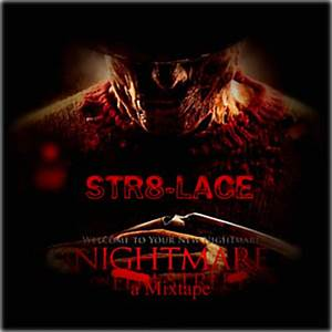 Str8 Lace A Nightmare On Elm Street Mixtape Hosted By Dj Ambidekstres Mixtape Stream Download
