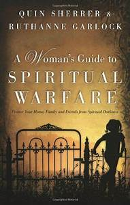 A Woman U0026 39 S Guide To Spiritual Warfare  Protect Your Home