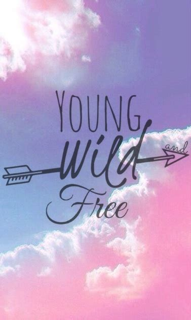 Young And Free Quotes