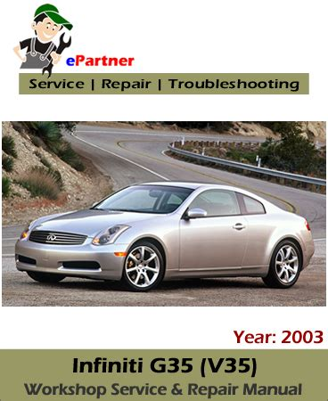 free car manuals to download 2003 infiniti g auto manual infiniti g35 v35 service repair manual 2003 automotive service repair manual