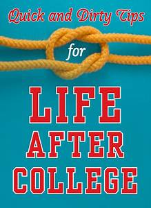 Quick and Dirty Tips for Life After College :: Quick and ...