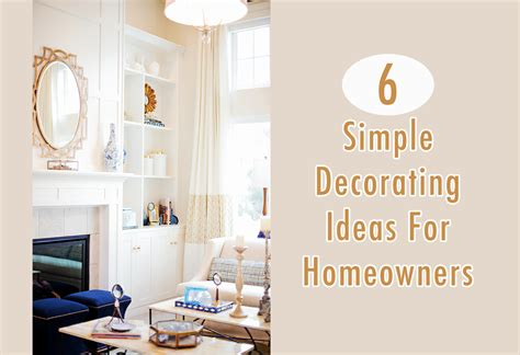 quick home design tips 6 simple decorating ideas for homeowners hh diy online