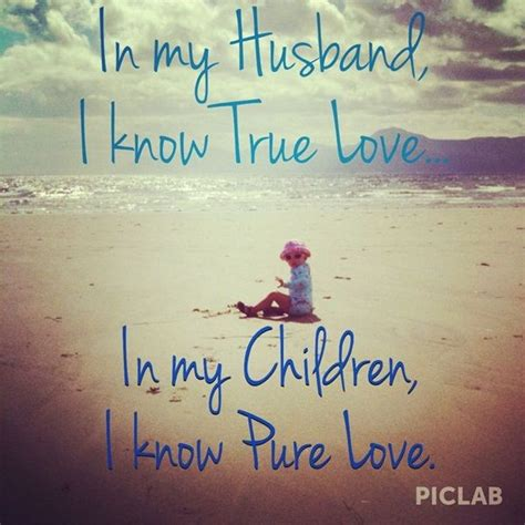 Quotes About Loving Your Husband And Child