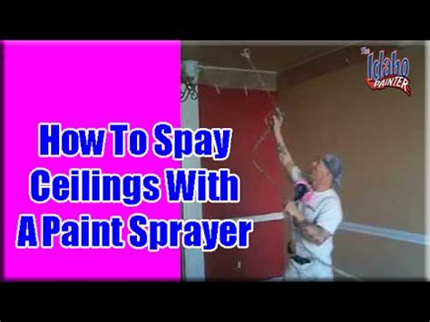 best airless paint sprayer for ceilings spraying ceilings with an airless sprayer painting