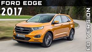 Ford Edge 2017 : 2017 ford edge eu version review rendered price specs release date youtube ~ Medecine-chirurgie-esthetiques.com Avis de Voitures