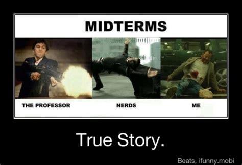 Midterm Memes - teaching 187 msn 517 midterms