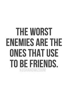 Best Friends Now Enemies Quotes