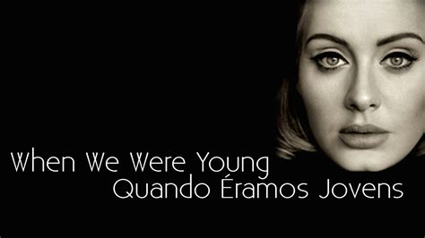 Adele  When We Were Young (lyricstradução) Youtube