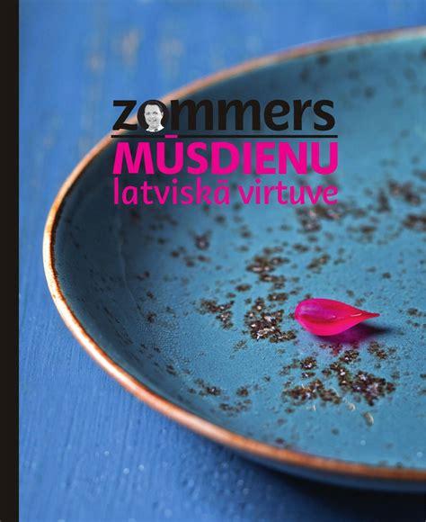 Zommers. Mūsdienu latviskā virtuve by Martins Upitis - Issuu