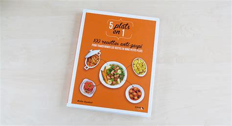 comment cuisiner lentilles cuisiner sans gaspiller avec le livre quot 5 plats en 1 100
