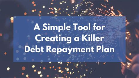 A Simple Tool For Creating A Killer Debt Repayment Plan A Simple Tool For Creating A Killer Debt Repayment Plan
