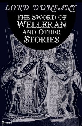 the sword of welleran and other stories lord dunsany feedbooks