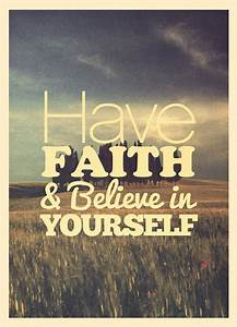 Have faith & believe in yourself | Daily Positive Quotes