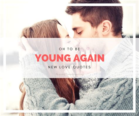 Oh To Be Young Again Quotes