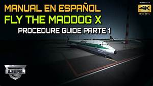 Manual Espa U00f1ol Fly The Maddog X Procedure Guide Part 1 4k