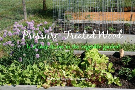 pressure treated wood   vegetable garden