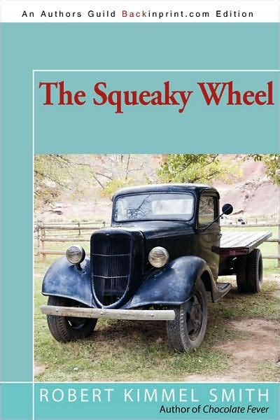 squeaky wheel  robert kimmel smith paperback
