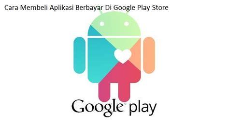 Apk dapat kamu dapatkan dengan berbagai metode, seperti download & install aplikasi dari google play store atau mendapatkannya melalui situs tertentu dan install secara. Cara Membeli Aplikasi Android Berbayar Di Google Play ...