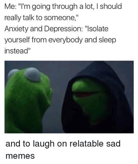 When Your Sad Meme - 25 best memes about sad memes sad memes