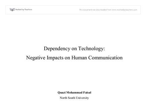 Argumentative Essay On Technology Dependence by Dependency On Technology Negative Impact On Human