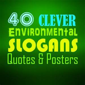 100 Best Environmental Slogans, Posters and Quotes