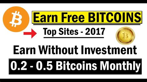 make bitcoin earn free bitcoins 0 2 0 5 monthly top payed 2017
