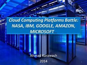 Cloud computing platforms battle nasa, ibm, google, amazon ...