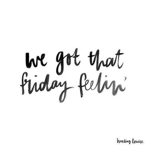 Friday Quotes Best 25 Quotes Friday Ideas On Weekend Quotes