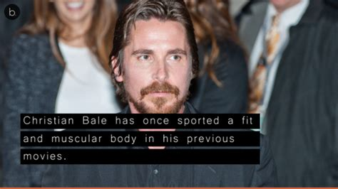 See Christian Bale Major Body Transformation For His