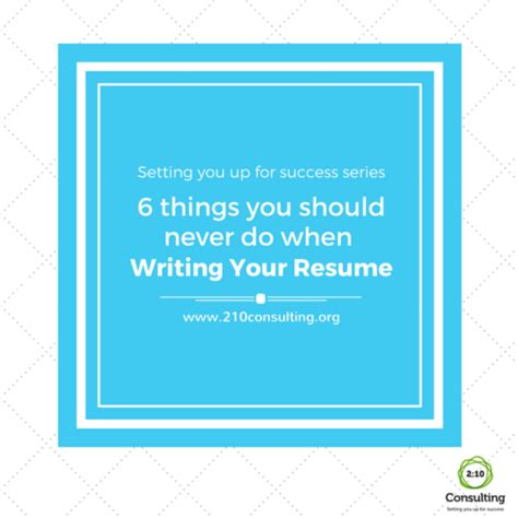 6 things you should never do when writing your resume 2