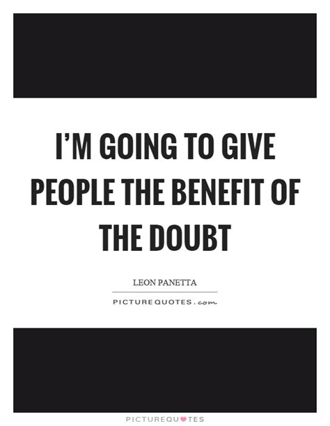 Giving Benefit Of The Doubt Quotes
