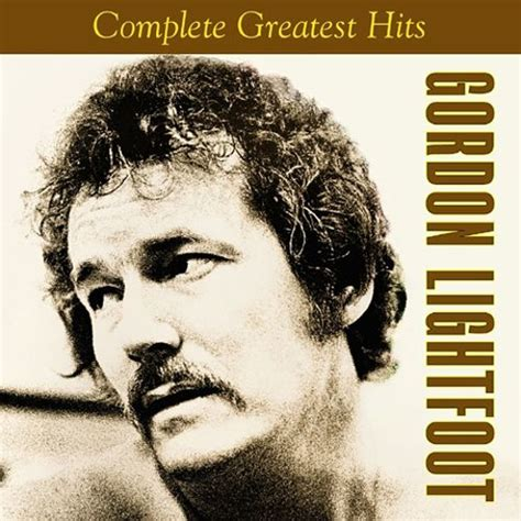 So many canadian artists to celebrate. The Complete Greatest Hits - Gordon Lightfoot   Songs, Reviews, Credits   AllMusic