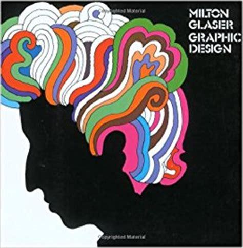 milton glaser graphic design milton glaser graphic design milton glaser