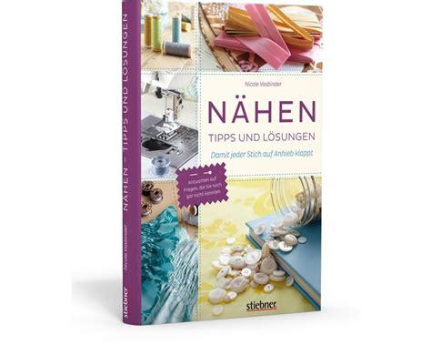 Nählehrbuch Nähen  Tipps Und Lösungen, Stiebner Verlag