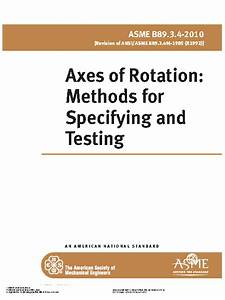 Axes Of Rotation  Methods For Specifying And Testing Asme