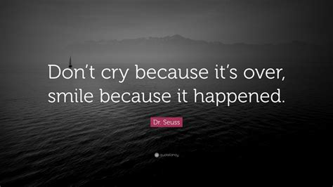 dr seuss quote dont cry    smile