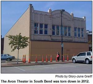 The Avon Theater in South Bend was torn down in 2012 ...