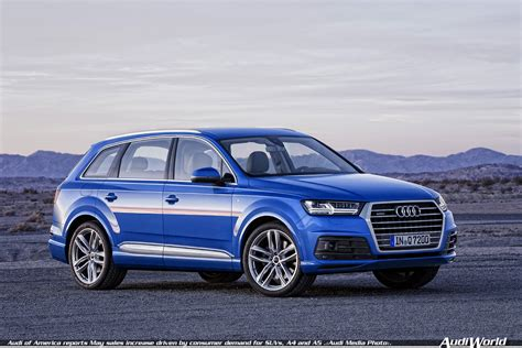 audi of america reports may sales increase driven by consumer demand for suvs a4 and a5 audiworld