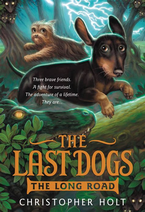 The Last Dogs The Long Road  Little, Brown — Books For