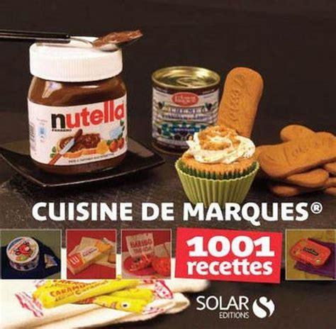marques cuisine livre cuisine de marques 1001 recettes collectif