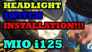 Headlight Switch Installation On Mio I 125