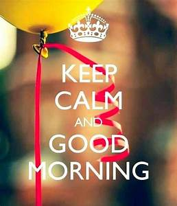 Keep Calm and Good Morning! | Irish Quotes & Sayings ...