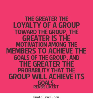 quotes  success  greater  loyalty   group